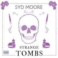 Strange Tombs