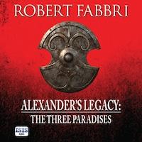 Alexander's Legacy: The Three Paradises