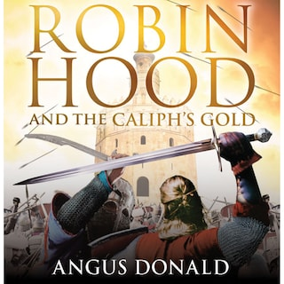 Robin Hood and the Caliph's Gold