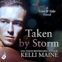 Taken By Storm: A Give & Take Novel (Book 2)