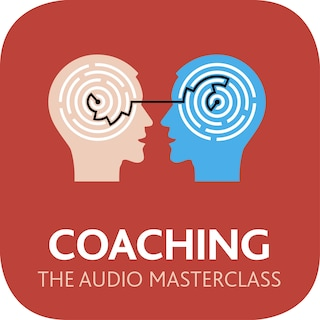 Coaching: The Audio Masterclass