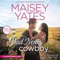 Bad News Cowboy / Shoulda Been a Cowboy