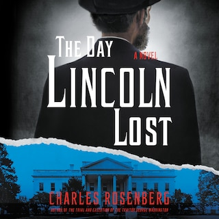 The Day Lincoln Lost
