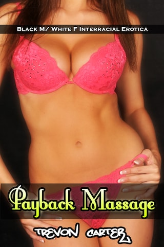 Payback Massage (Interracial Husband Emasculation Erotica)