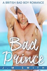 Bad Prince: A British Bad Boy Romance
