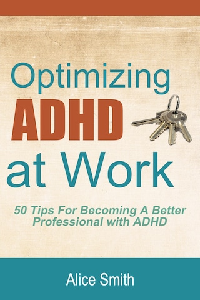 Optimizing ADHD at Work