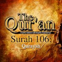 The Qur'an (Arabic Edition with English Translation) - Surah 106 - Quraysh