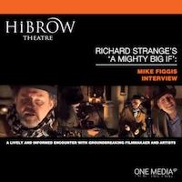 HiBrow: Richard Strange's A Mighty Big If - Mike Figgis