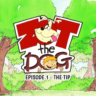 Zot the Dog: Episode 1 - The Tip