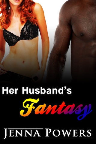 Her Husband's Fantasy (Interracial Cuckold Erotic Romance)