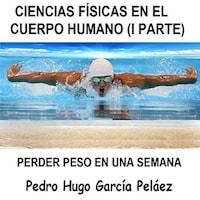 CIENCIAS FÍSICAS EN EL CUERPO HUMANO (I PARTE)