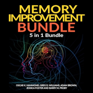 Memory Improvement Bundle: 5 in 1 Bundle, Unlimited Memory, Memory Book, Memory Palace, Speed Reading, Learning How To Learn