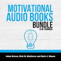 Motivational Audio Books Bundle: 3 in 1 Bundle, Motivation Manifesto,  Motivation, Posture