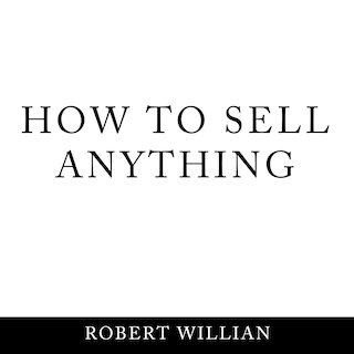How To Sell Anything: Scientific sales techniques to win any sale and close on a cold call.