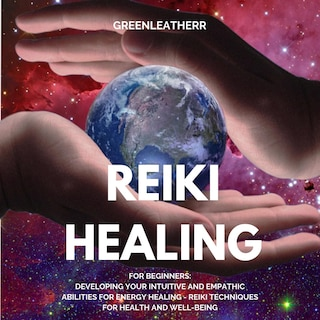 reiki healing for beginners developing your intuitive and