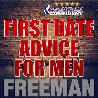 First Date Tips For Men: Seduction University First Date Advice