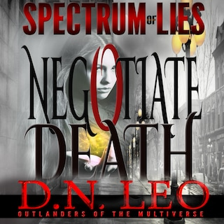 Negotiate Death - White Curse - Spectrum of Lies - Book 1