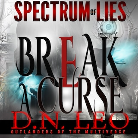 Break a Curse - Red Moon - Spectrum of Lies - Book 4