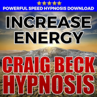 Increase Energy: Hypnosis Downloads