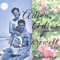 ADIEU ADIOS & FAREWELL