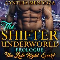Billionaire Romance: Shifter Underworld Prologue - The Late Night Escort (Wolf Shifter, Shapeshifter Romance, Paranormal Romance)