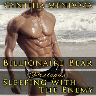 Romance: Billionaire Bear Prologue: Sleeping with The Enemy (Bear Shifter Series)
