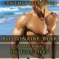 Billionaire Bear: Part Two: In Too Deep (Bear Shifter, Romantic Suspense, Action Romance Series)