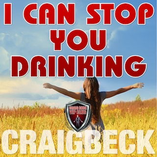 I Can Stop You Drinking: The Happy Sober Solution