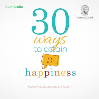 30 Ways To Attain Happiness