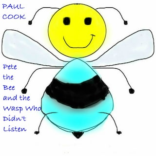 Pete the Bee and the Wasp Who Didn't Listen