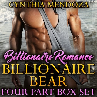 Billionaire Romance: Billionaire Bear 4 Part Box Set (Shifter Romance Alpha Bear Shifter Paranormal Romance Shapeshifter Romance)