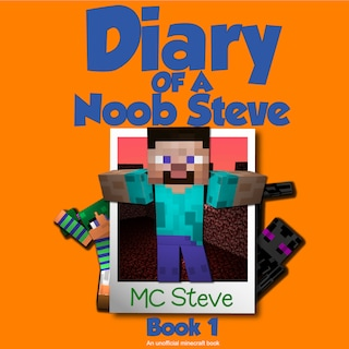 Minecraft: Diary of a Minecraft Noob Steve Book 1: Mysterious Fires (An Unofficial Minecraft Diary Book)