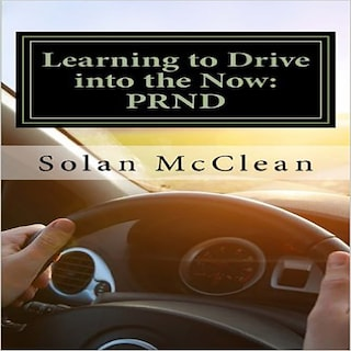 Learning to Drive into the Now:PRND