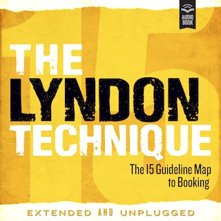 The Lyndon Technique: The 15 Guideline Map To Booking Extended and Unplugged