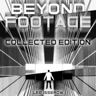 Footage & Beyond Footage: Collected Edition