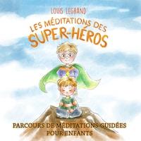 Les méditations des super-héros