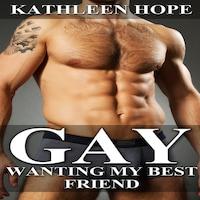 Gay: Wanting My Best Friend