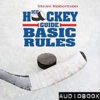 Ice Hockey Guide – Basic Rules