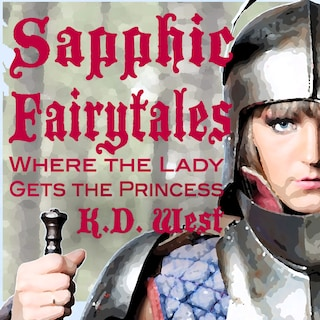 Sapphic Fairytales: The Lady Gets the Princess
