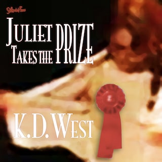 Juliet Takes the Prize: Six Tales of Forbidden Erotic Romance (teacher-student, lesbian, and ménage erotic romance - MF, FF, FFM)