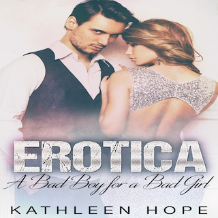 Erotica: A Bad Boy for a Bad Girl