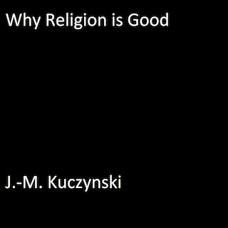 Why Religion is Good