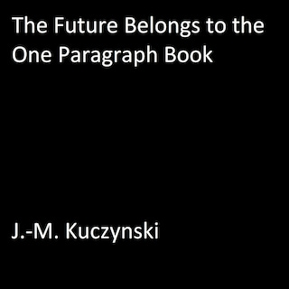 The Future Belongs to the One Paragraph Book