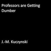 Professors are Getting Dumber