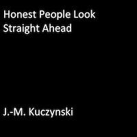 Honest People Look Straight Ahead