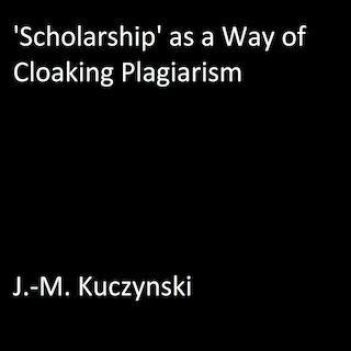 'Scholarship' as a Way of Cloaking Plagiarism