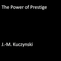 The Power of Prestige