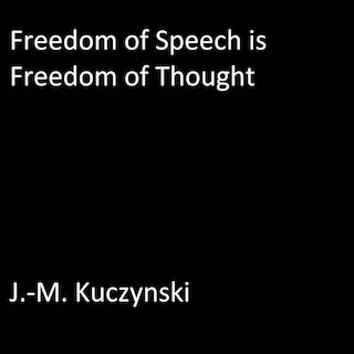 Freedom of Speech is Freedom of Thought