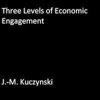 Three Levels of Economic Engagement