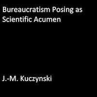 Bureaucratism Posing as Scientific Acumen